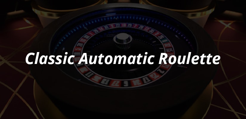 Classic Automatic Roulette Review