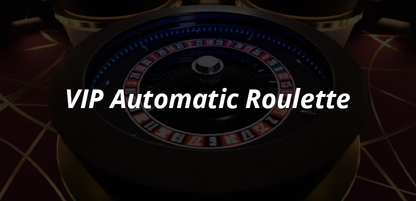 VIP Automatic Roulette Review